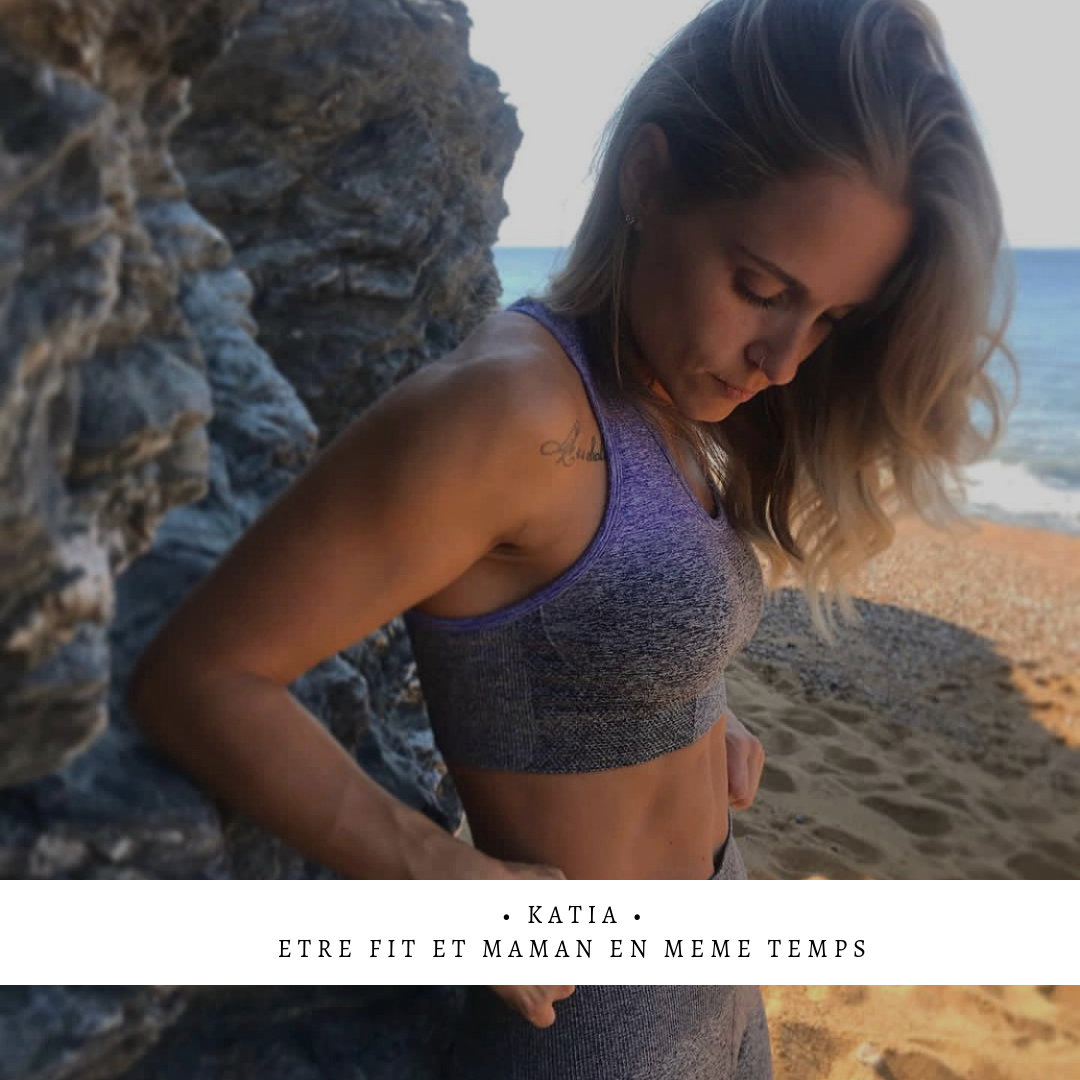 Fit & Caliente #2 – Katia, fit & maman en même temps